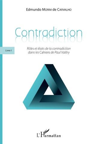 E. Morim de Carvalho, Rôles et états de la contradiction dans les Cahiers de Paul Valéry - livres 1 à 3
