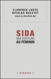 F. Lhote et N. Balutet (dir.), SIDA : une écriture au féminin