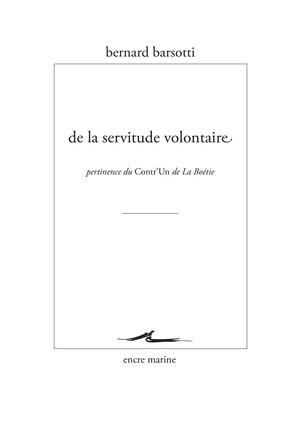 B. Barsotti, De la servitude volontaire. Pertinence du Contr'un de La Boétie