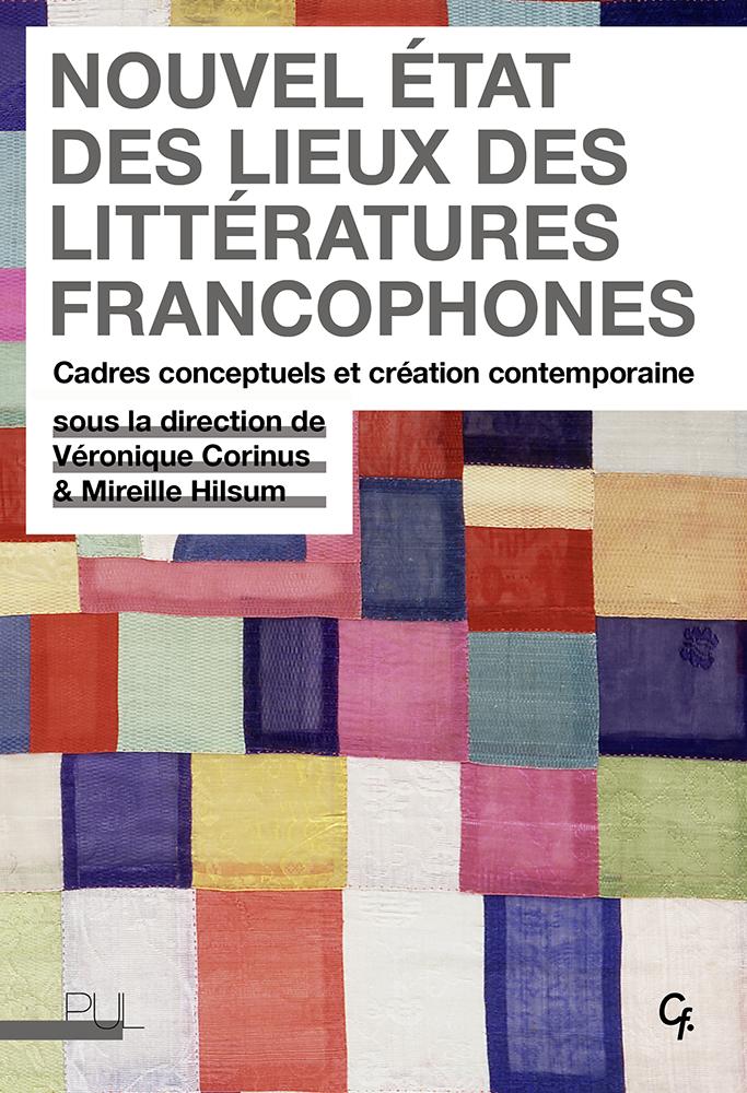 V. Corinus, M. Hilsum (dir.), Nouvel état des lieux des littératures francophones. Cadres conceptuels et création contemporaine
