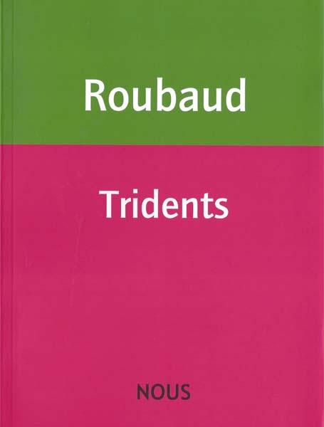 J. Roubaud, Tridents