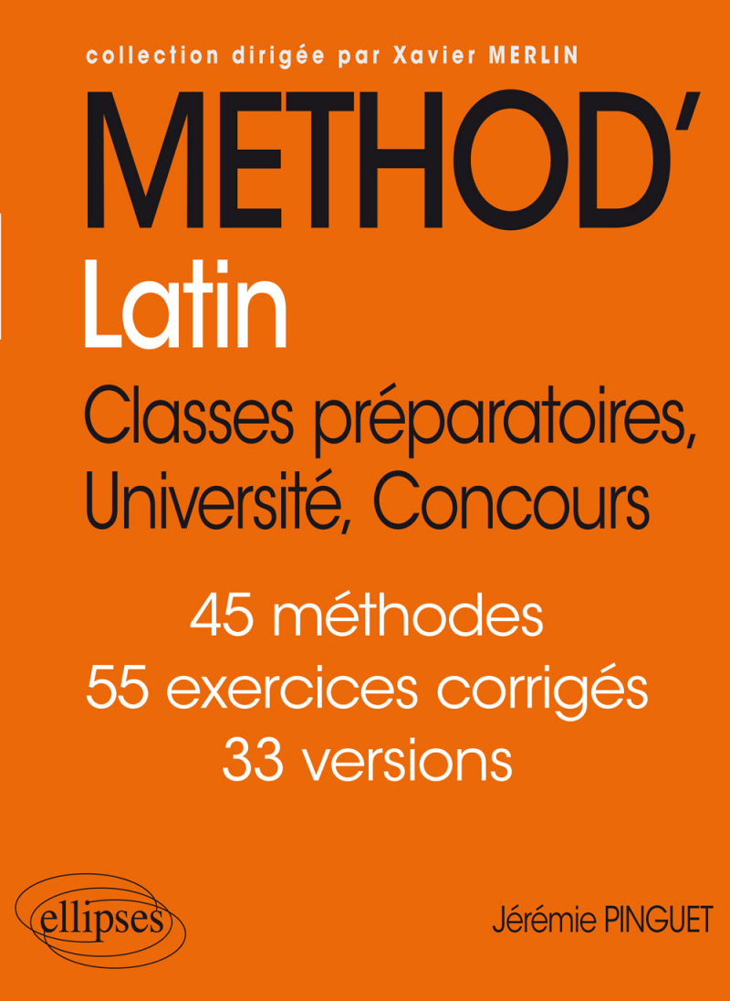 J. Pinguet, Méthod'Latin. Classes préparatoires, Université, Concours