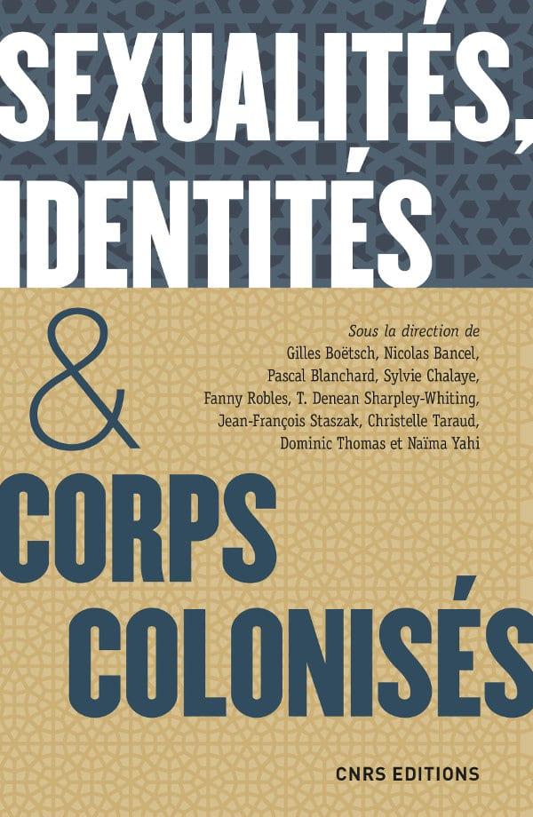 Collectif, Sexualités, identités & corps colonisés
