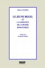 R. Legros, Le jeune Hegel et la naissance de la pensée romantique