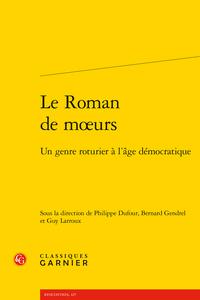 Ph. Dufour, B. Gendrel, G. Larroux (dir.), Le Roman de mœurs. Un genre roturier à l'âge démocratique