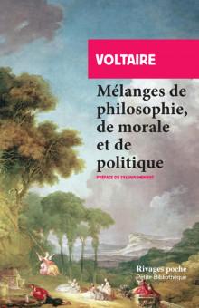Voltaire, Mélanges de philosophie, de morale et de politique