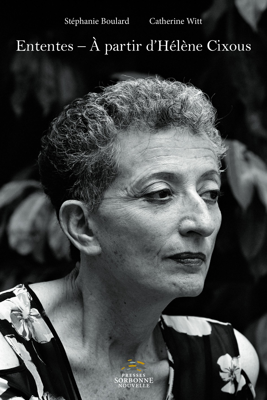 S. Boulard, C. Witt (dir.), Ententes – A partir d'Hélène Cixous