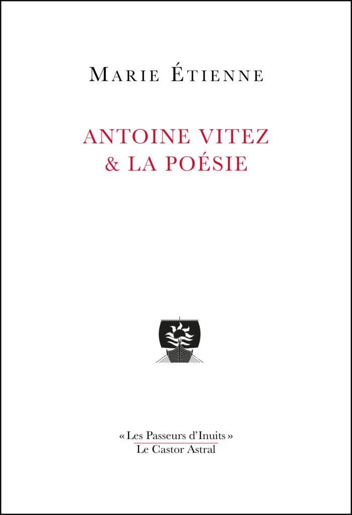 M. Etienne, Antoine Vitez & la poésie