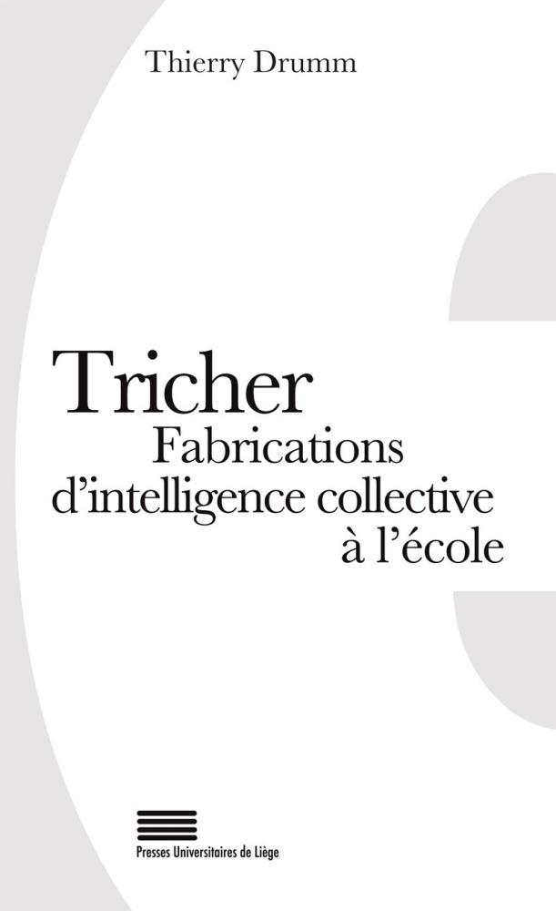 T. Drumm, Tricher. Fabrications d'intelligence collective à l'école