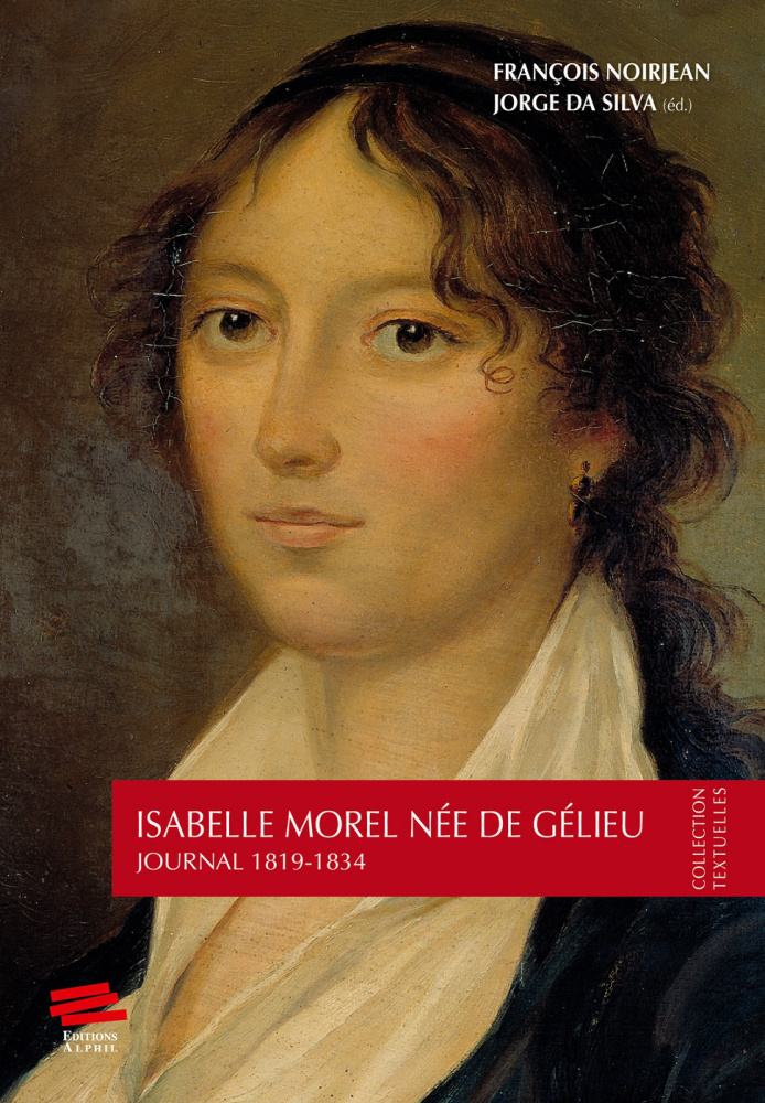 I. Morel née de Gélieu, Journal 1819-1834 (éd. J. M. Ferreira da Silva, F. Noirjean)