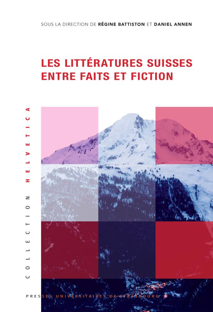 D. Annen, R. Battiston (dir.), Les Littératures suisses entre faits et fiction