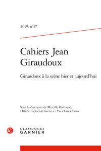 Cahiers Jean Giraudoux, n° 47 :