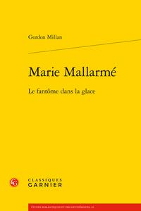 G. Millan, Marie Mallarmé. Le fantôme dans la glace