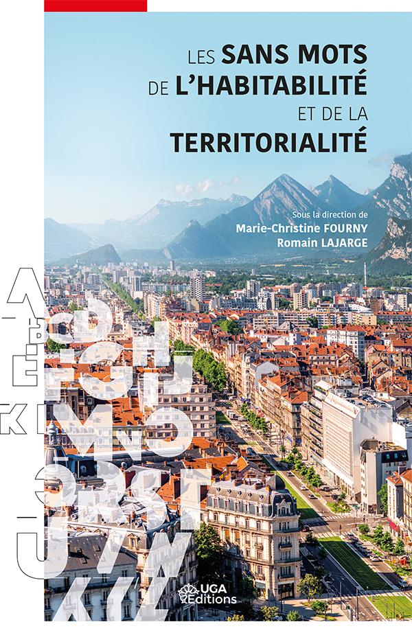 M.-C. Fourny, R. Lajarge (dir.), Les sans mots de l'habitabilité et de la territorialité