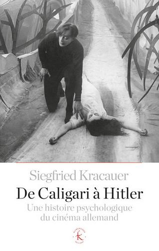 S. Kracauer, De Caligari à Hitler. Une histoire psychologique du cinéma allemand (nouvelle éd.)