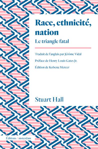S. Hall, Race, ethnicité, nation. Le triangle fatal
