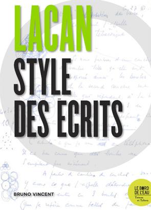 B. Vincent, Lacan. Style des écrits