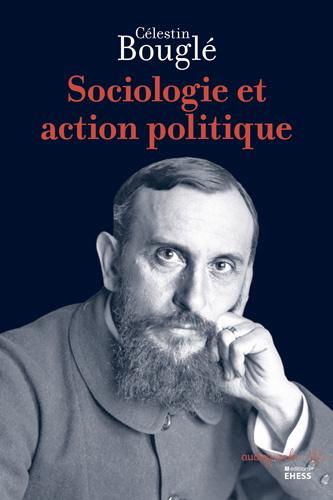 C. Bouglé, Sociologie et action politique (éd. T. Hirsch)