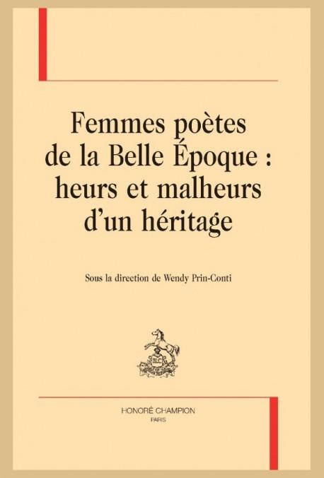 W. Prin-Conti (dir.), Femmes poètes de la Belle Époque : heurs et malheurs d'un héritage