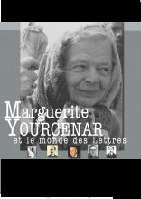 R. Poignault (dir.) Marguerite Yourcenar et le monde des Lettres