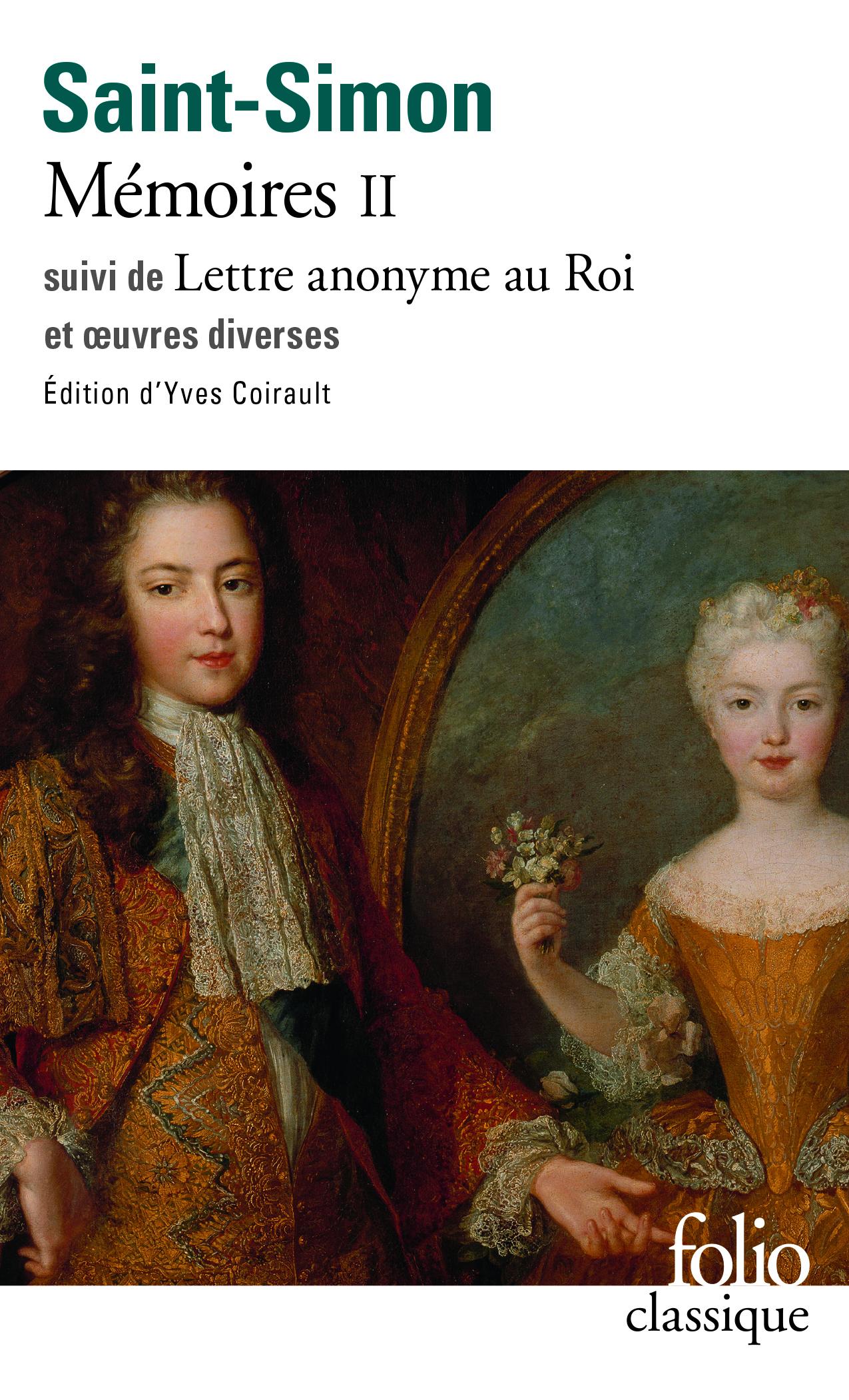 Saint-Simon, Mémoires. Textes choisis, t. II (éd. Y. Coirault, Folio Classiques)