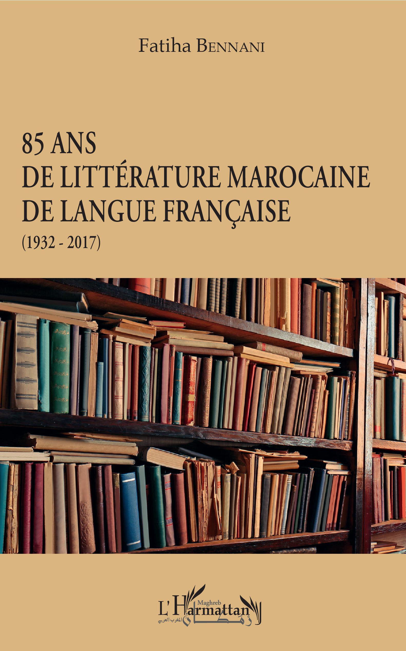 F. Bennani, 85 ans de littérature marocaine de langue française (1932-2017)