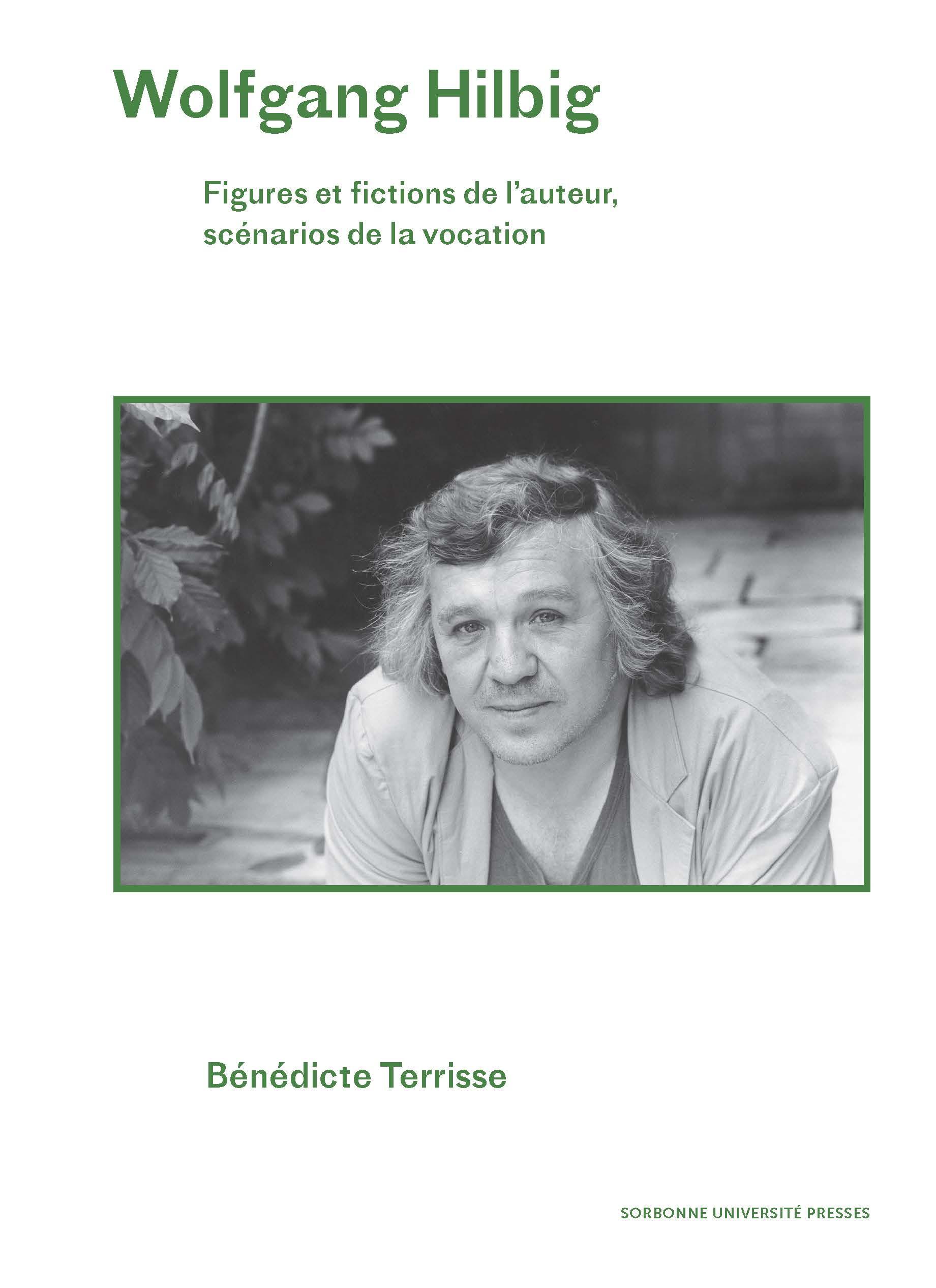 B. Terrisse, Wolfgang Hilbig. Figures et fictions de l'auteur, scénarios de la vocation
