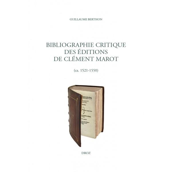 G. Berthon, Bibliographie critique des éditions de Clément Marot (ca. 1521-1550)