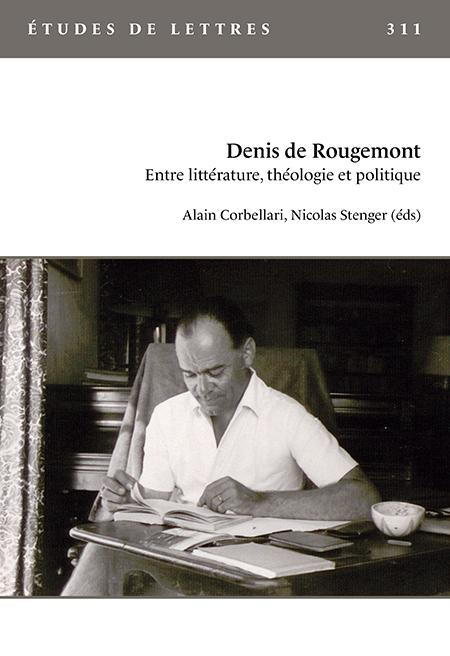 A. Corbellari, N. Stenger (dir.), Denis de Rougemont. Entre littérature, théologie et politique (revue Études de lettres)