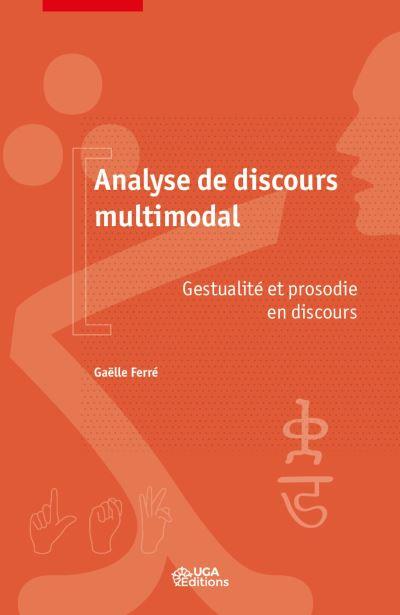 G. Ferré, Analyse de discours multimodale. Gestualité et prosodie en discours