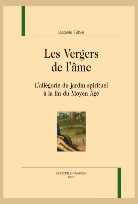 I. Fabre, Les Vergers de l'âme. L'allégorie du jardin spirituel à la fin du Moyen Âge