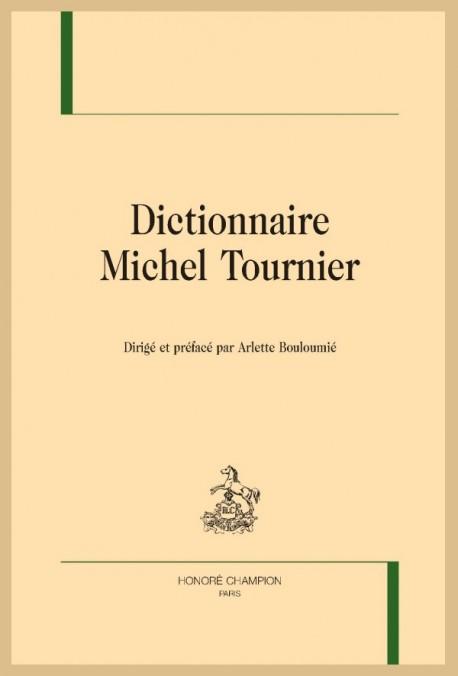 A. Bouloumié (dir.), Dictionnaire Michel Tournier