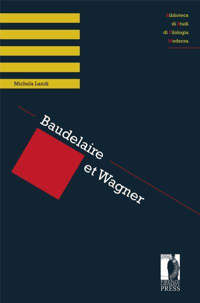M. Landi, Baudelaire et Wagner