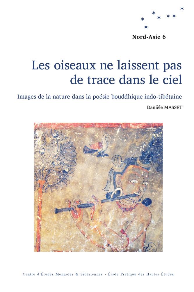D. Masset, Les oiseaux ne laissent pas de trace dans le ciel. Images de la nature dans la poésie bouddhique indo-tibétaine