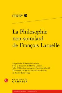 M. Dennes, J. Ó Maoilearca, A.-F. Schmid (dir.), La philosophie non-standard de François Laruelle