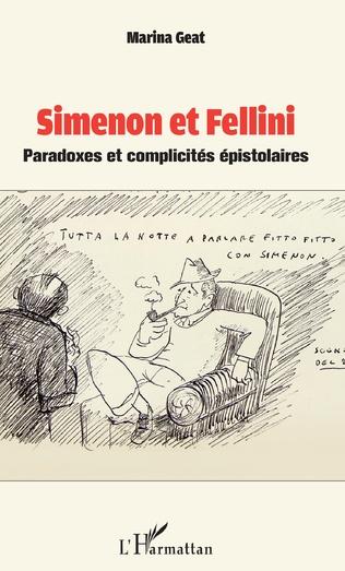 M. Geat, Simenon et Fellini. Paradoxes et complicités épistolaires