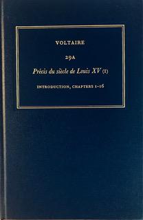 Voltaire, Précis du siècle de Louis XV (I) (éd. J. Godden, J. Hanrahan,Œuvres complètes de Voltaire)