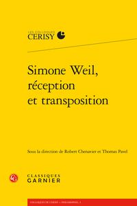 R. Chenavier, Th. Pavel (dir.), Simone Weil, réception et transposition