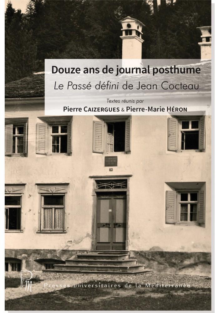 P. Caizergues, P.-M. Héron (dir.), Douze ans de journal posthume. Le Passé défini de Jean Cocteau