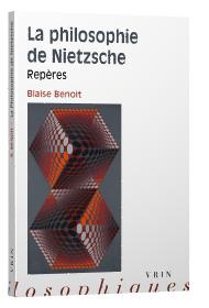 B. Benoît, La philosophie de Nietzsche. Repères