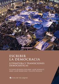 Escribir la democracia Literatura y transiciones democráticas