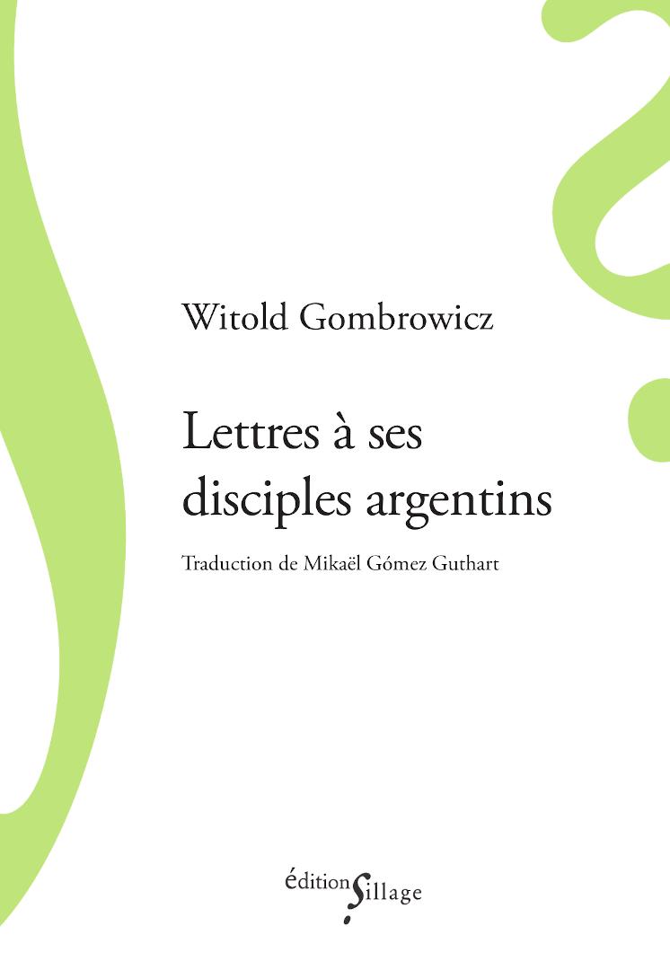 W. Gombrowicz, Lettres à ses disciples argentins