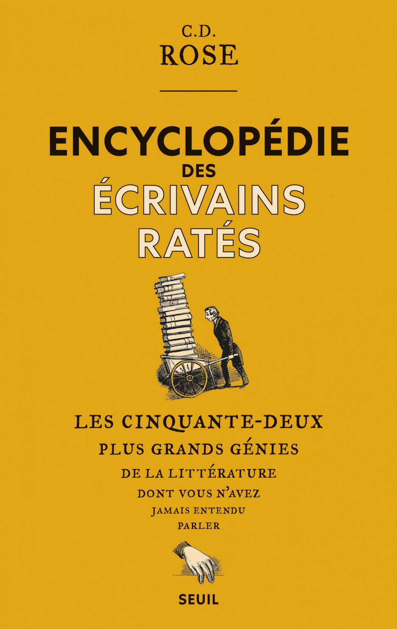 C. D. Rose,Encyclopédie des écrivains ratés. Les cinquante-deux plus grands génies de la littérature dont vous n'avez jamais entendu parler