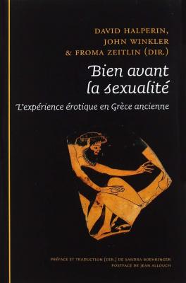 D. M. Halperin, J. J. Winkler, F. I. Zeitlin, Bien avant la sexualité. L'expérience érotique en Grèce ancienne