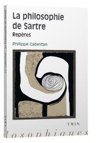 P. Cabestan, La philosophie de Sartre. Repères