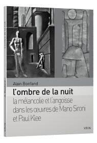 A. Bonfand, L'ombre de la nuit. La mélancolie et l'angoisse dans les œuvres de Mario Sironi et Paul Klee