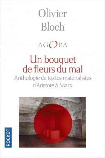 O. Bloch (éd.), Un bouquet de fleurs du mal. Anthologie du matérialisme