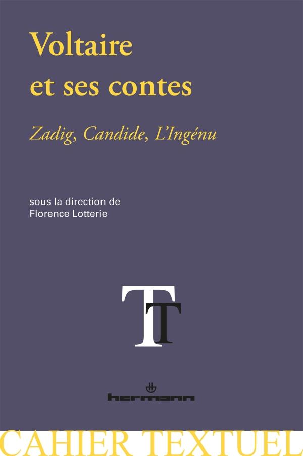 F. Lotterie (dir.),Voltaire et ses contes. Nouvelles perspectives critiques. Zadig, Candide, L'Ingénu