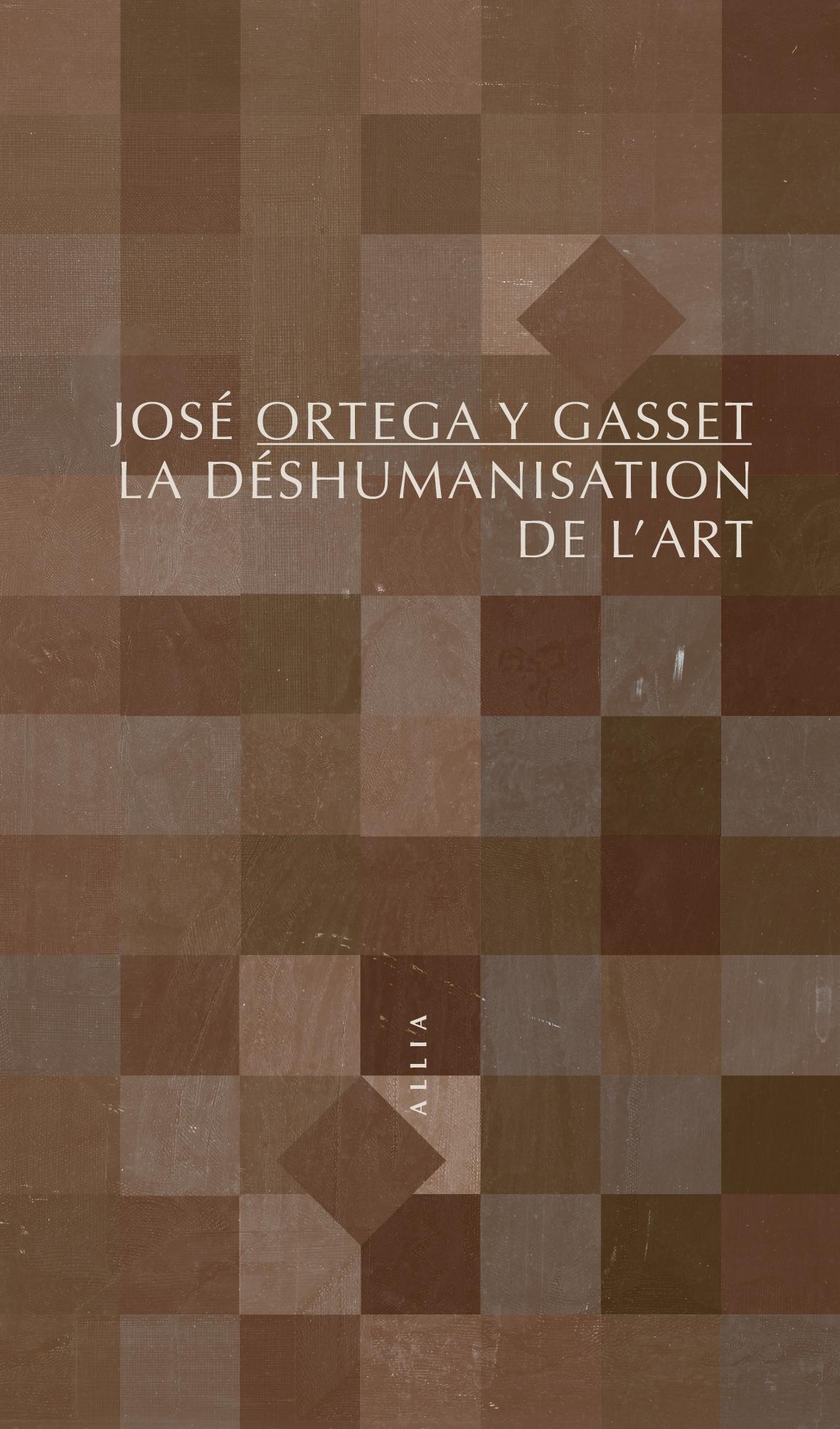 J. Ortega y Gasset, La Déshumanisation de l'art
