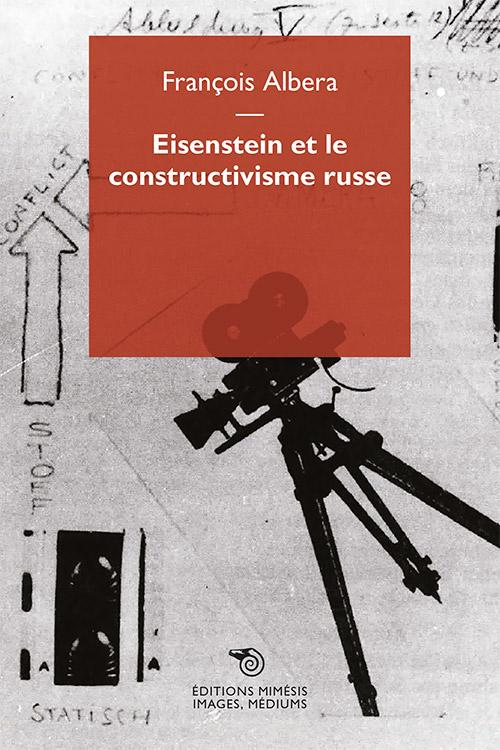 F. Albera, Eisenstein et le constructivisme russe